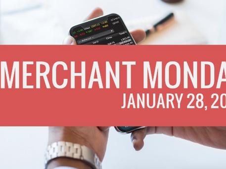 Merchant Monday on January 28th, 2019