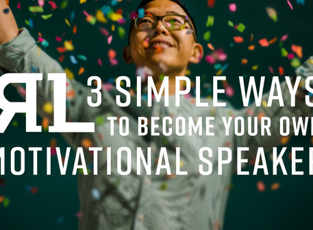 3 Simple Ways to Become Your Own Motivational Speaker