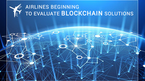 Airlines Beginning to Evaluate Blockchain Solutions