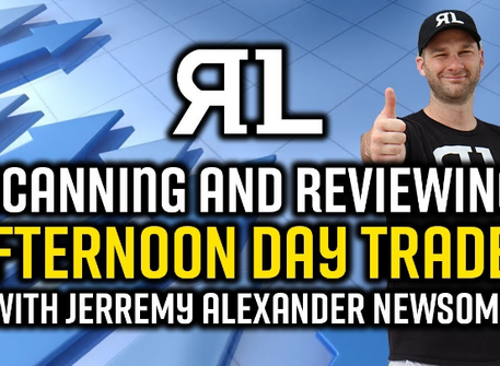 Scanning and reviewing afternoon daytrade set ups with Jerremy Alexander Newsome