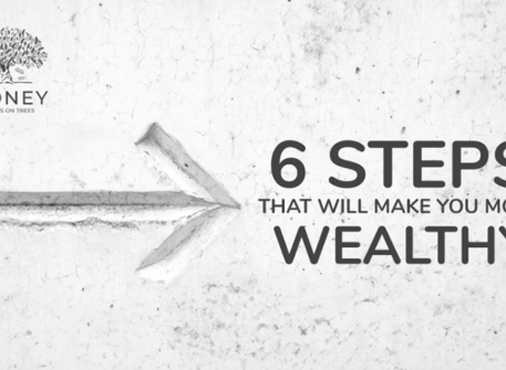 Six Steps That Will Make You More Wealthy