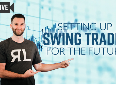 Setting Up Swing Trades for the Future