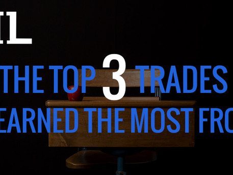 The Top 3 Trades I Learned the Most From
