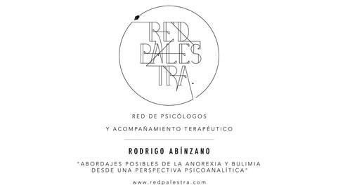 """Rodrigo Abínzano - """"Abordajes posibles de la anorexia y bulimia desde una perspectiva psicoanalítica""""."""