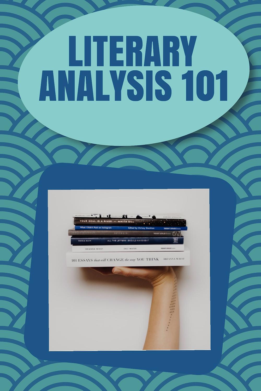Literary Analysis 101