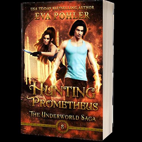 Hunting Prometheus: The Underworld Saga, Book Eight