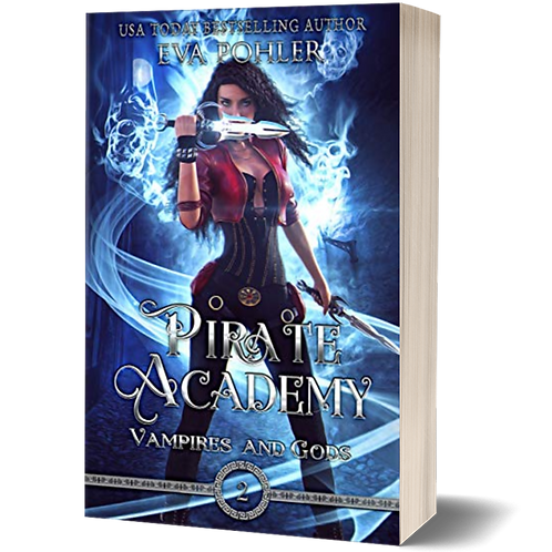 Pirate Academy: Vampires and Gods, Book Two
