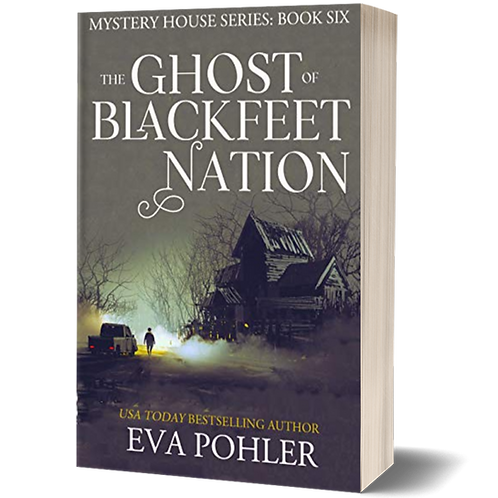The Ghost of Blackfeet Nation: The Mystery House Series, Book Six