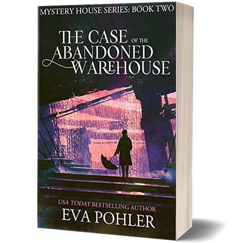 The Case of the Abandoned Warehouse: The Mystery House Series, Book Two