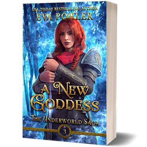 A New Goddess: The Underworld Saga, Book Three