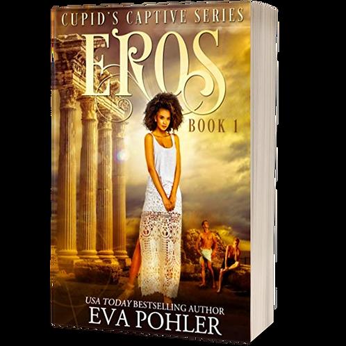 Eros: Cupid's Captive, Book One