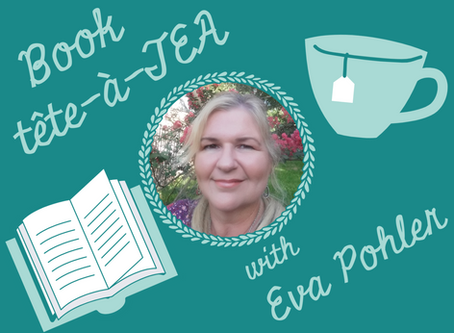 Book tête-à-TEA with Eva Pohler