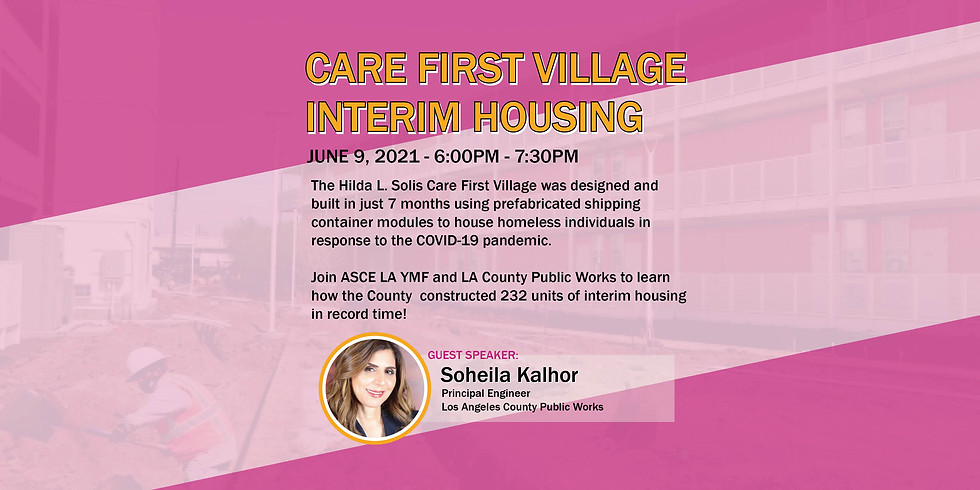 Care First Village Interim Housing Project - ASCE LA YMF Webinar