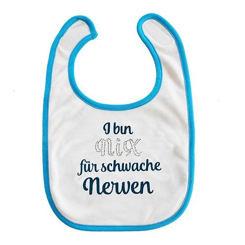 """Baby Lätzchen """"I bin NIX für schwache Nerven"""" Latzerl"""