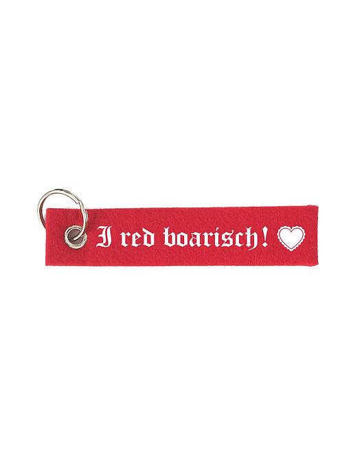 I RED BOARISCH ! Schlüsselanhänger - Filz Schlüsselbänder