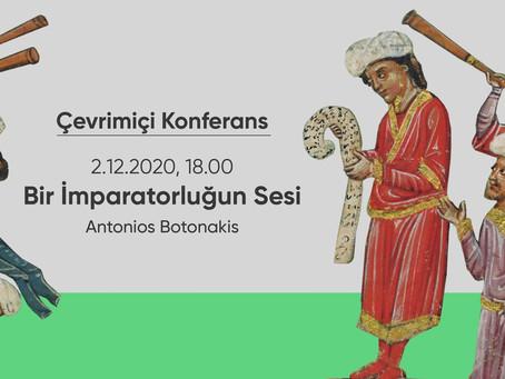 "Çevrimiçi Konferans""Bir İmparatorluğun Sesi""      Antonios Botonakis"