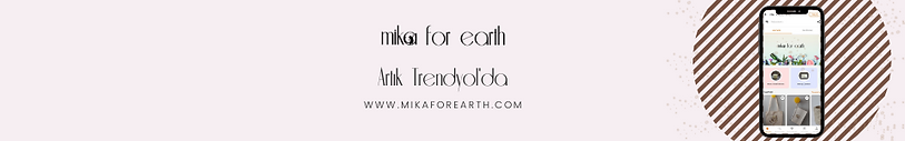Copy of mika for earth trendyol duyuru_h