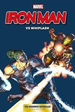 Les Grande Bataille Tome 10 : Iron Man Vs Whiplash