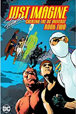 Just Imagine Stan Lee Creating the DC Universe Book Two - Trade Paperback