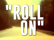 "DEBUT SINGLE: ""ROLL ON"""