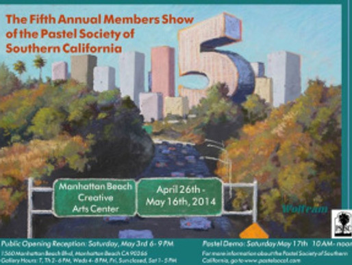 The Fifth Annual Members Show of the Pastel Society of Southern California