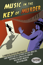 """Poster for Fraudway LA's improvised film noir stage musical """"Music in the Key of Murder"""""""