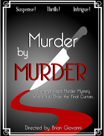 """Poster for """"Murder by Murder"""" the improvised murder mystery stage show I created and directed"""