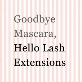 Goodbye Mascara, Hello Lash Extensions _