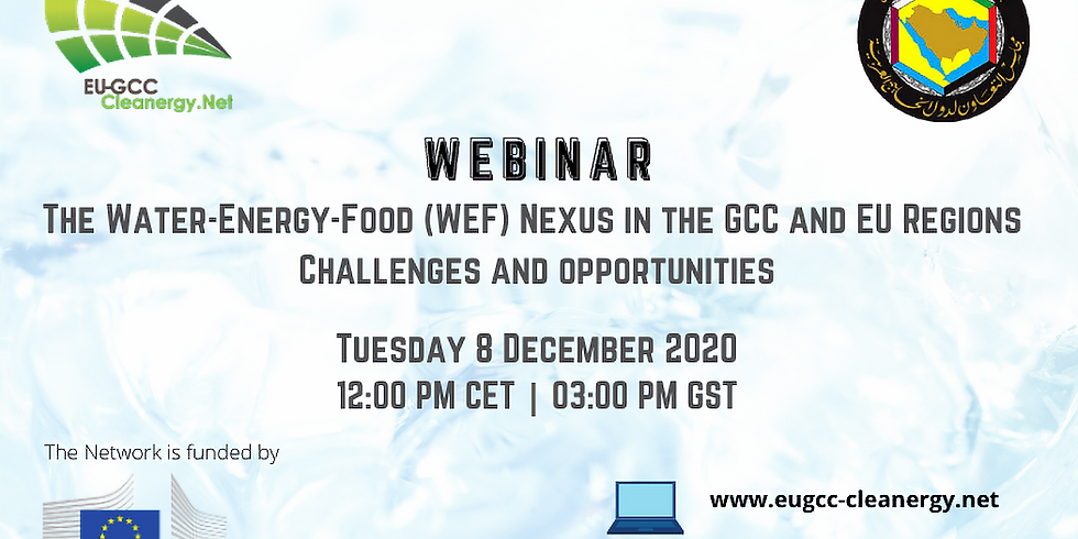 The Water-Energy-Food (WEF) Nexus in the GCC and EU regions Challenges and Opportunities
