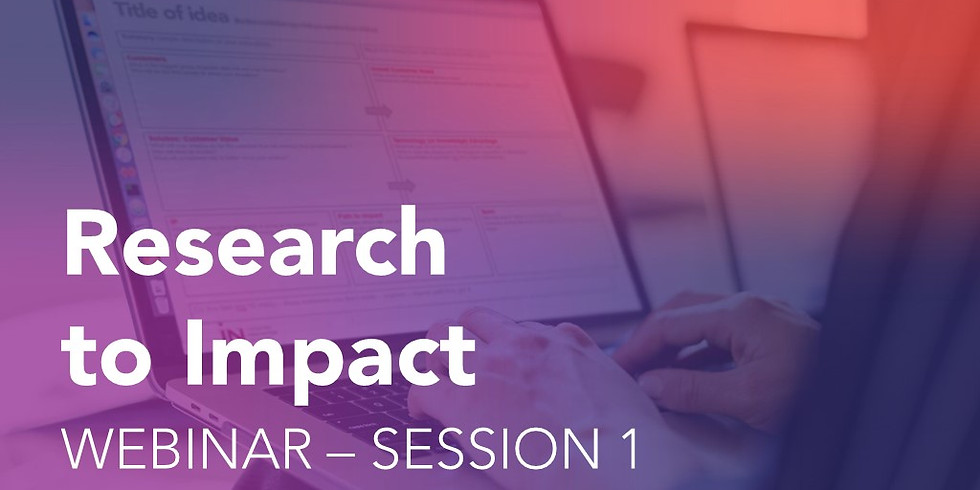 Research to Impact Webinar – Session 1