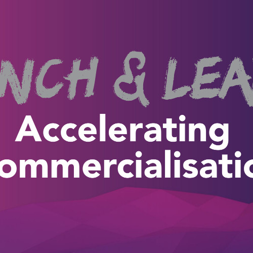 Accelerating Commercialisation Lunch and Learn