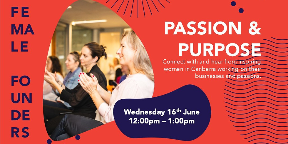 Female Founders: Passion and Purpose