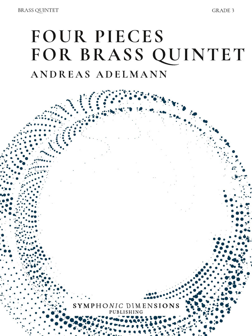 Four Pieces for Brass Quintet - Andreas Adelmann