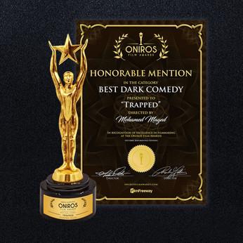 Oniros Film Awards Honorable Mention Certificate & Trophy ( Best Dark Comedy Film )