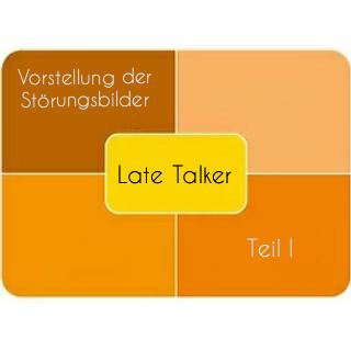 Vorstellung der Störungsbilder: Late Talker - Teil I