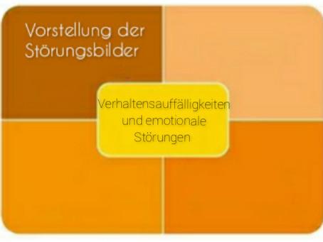 Vorstellung der Störungsbilder: Verhaltensauffälligkeiten und emotionale Störungen
