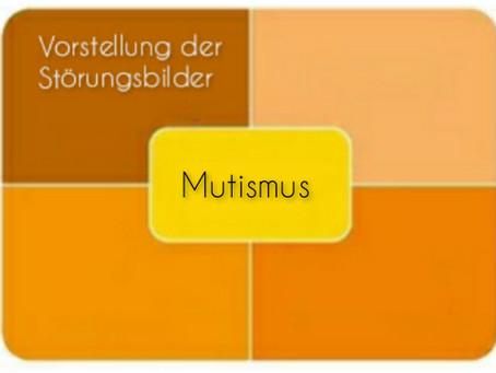 Vorstellung des Störungsbildes: Mutismus