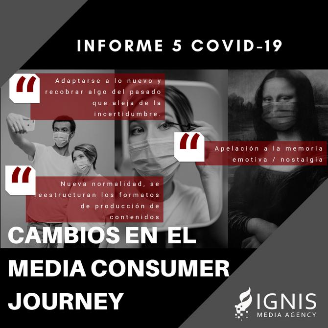 Informe 5 Covid 19 Cambios en el Media Consumer Journey