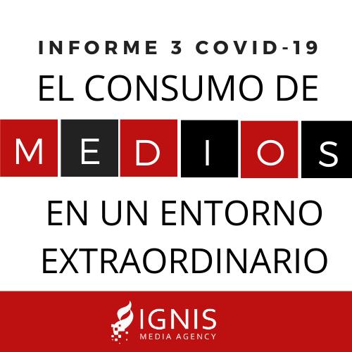 Informe 3// COVID-19 El consumo de medios en un entorno extraordinario.