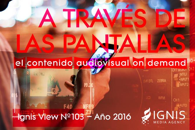 A TRAVÉS DE LAS PANTALLAS:  EL CONTENIDO AUDIOVISUAL ON DEMAND