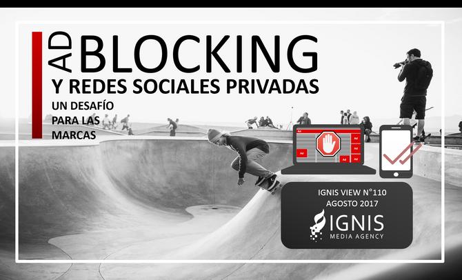 AD BLOCKING Y REDES SOCIALES PRIVADAS,  un desafío para las marcas