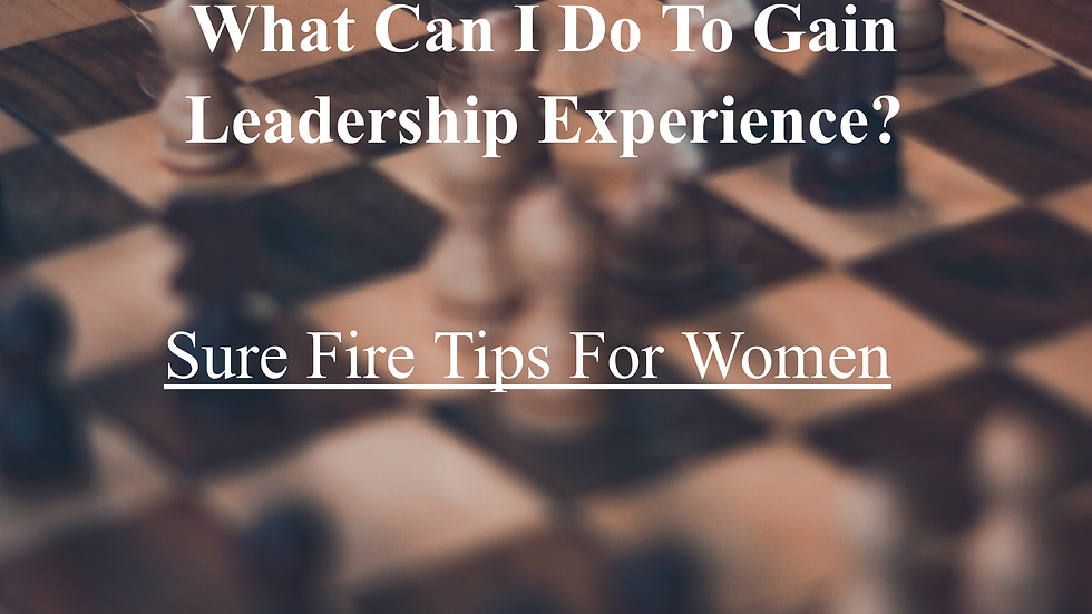 What Can I Do To Gain Leadership Experience: Sure-Fire Tips for Women eBook