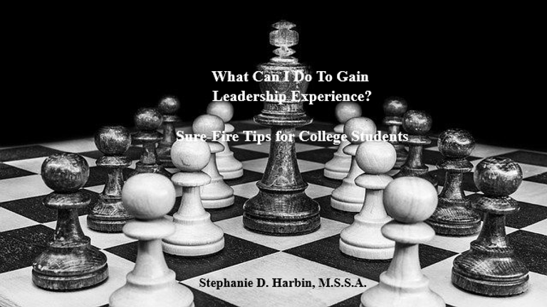 What Can I Do To Gain Leadership Experience - Tips for College Students eBook