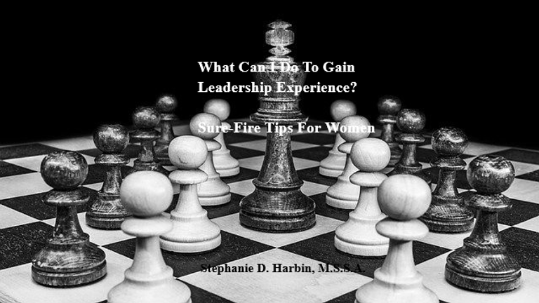 What Can I Do To Gain Leadership Experience - Tips for Women