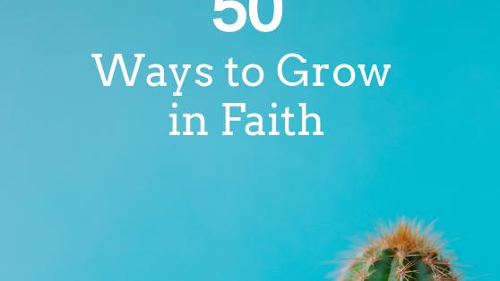 50 Ways to Grow in Faith eBook