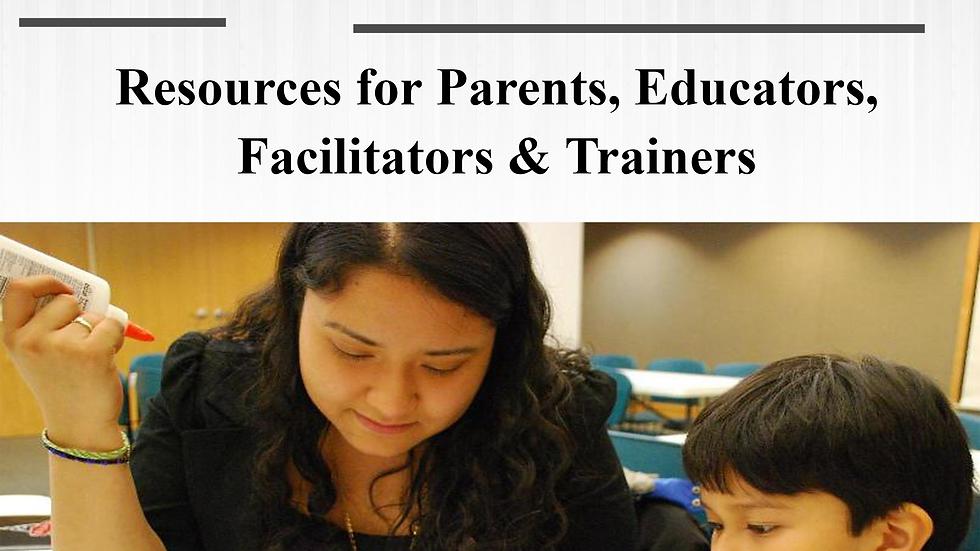 Resources for Parents,Educators, Trainers, and Facilitators Special Report