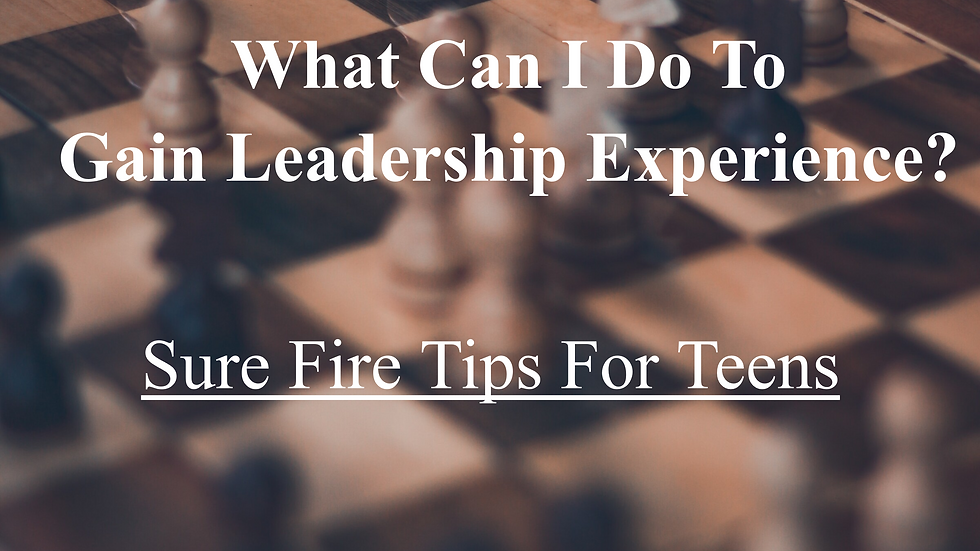 What Can I Do To Gain Leadership Experience: Sure-Fire Tips for Teens eBook