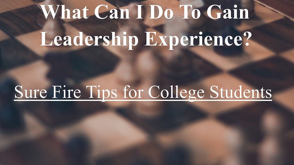 What Can I Do To Gain Leadership Experience:Sure Fire Tips for College Students