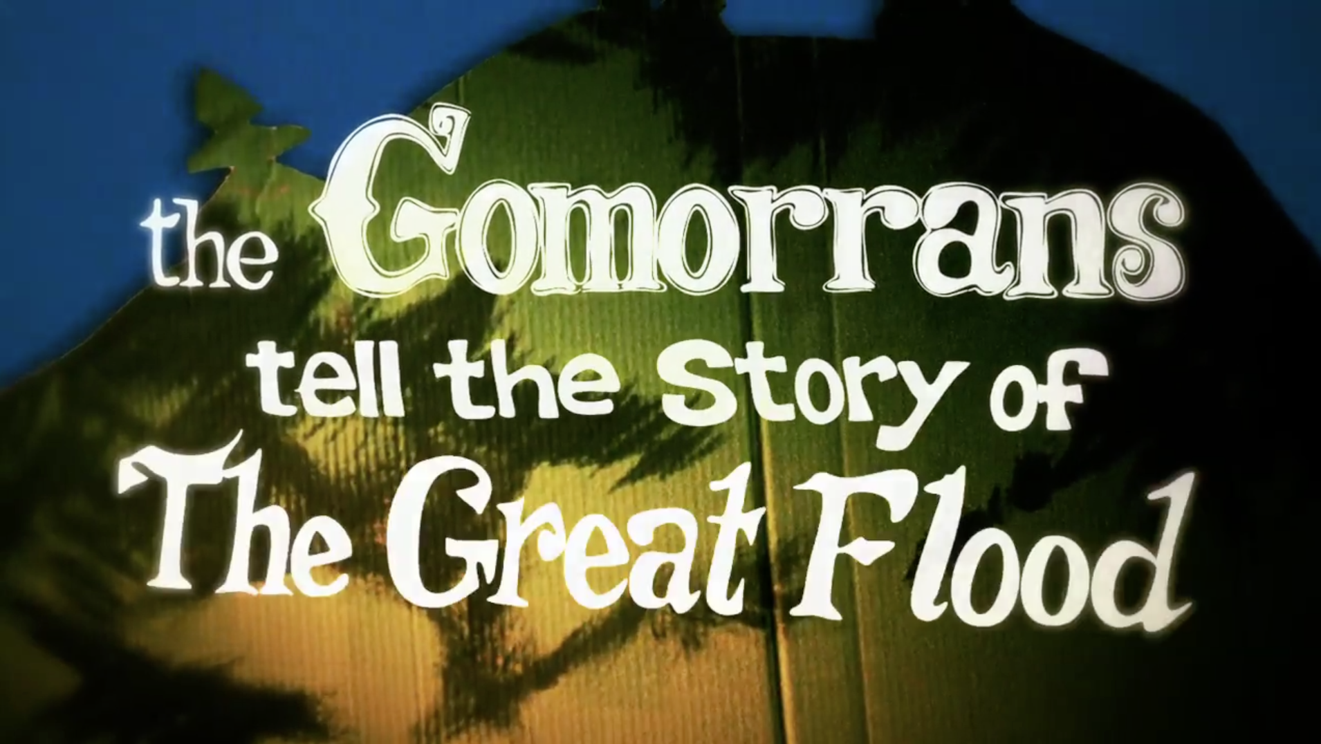 "Gomorrans - ""The Great Flood"""