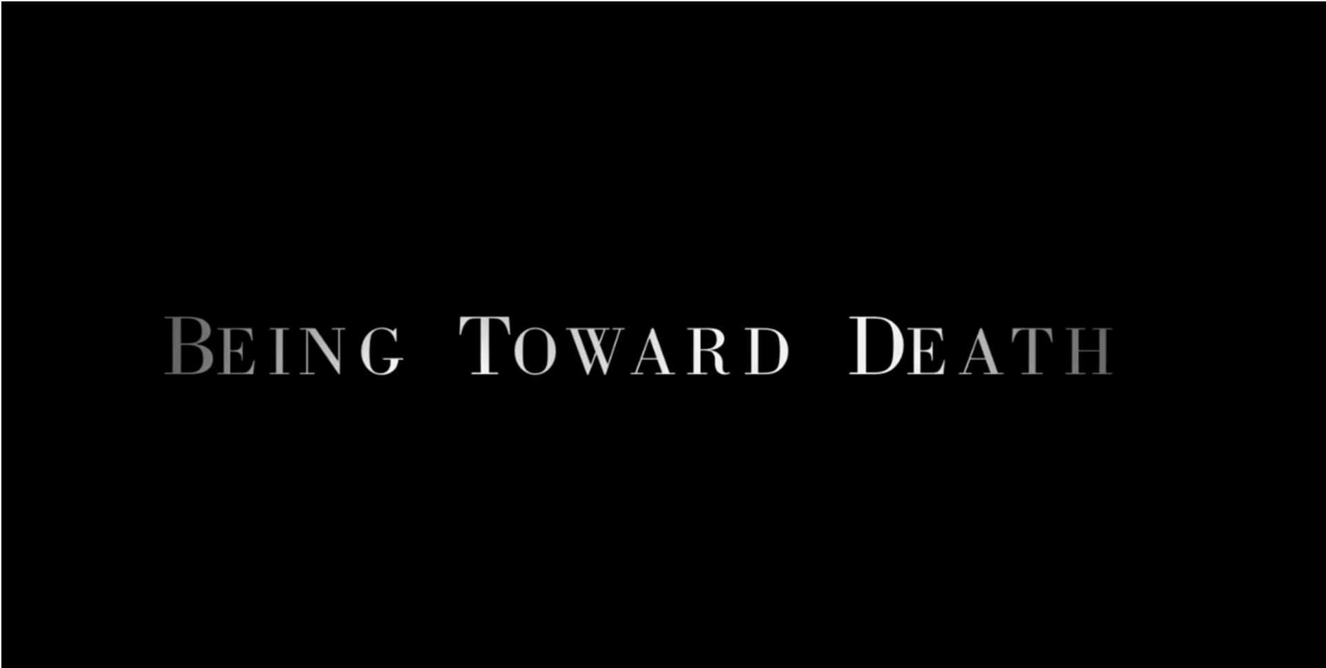 """Being Toward Death"" - Film"